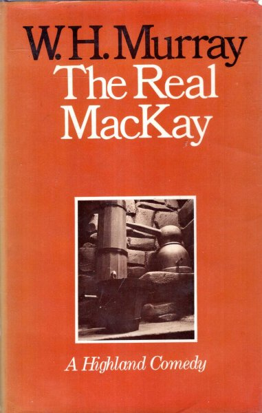 Image for The Real MacKay : A Highland Comedy in twelve chapters