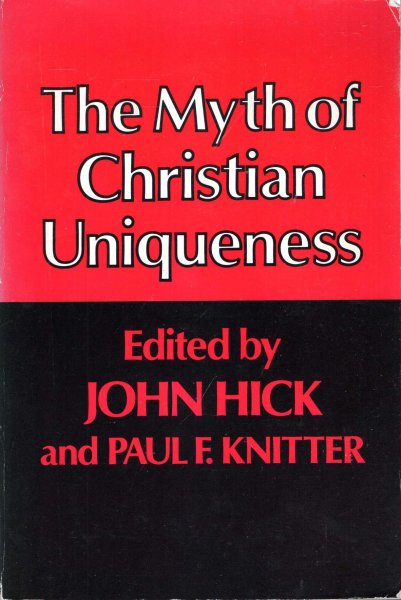 Image for The Myth of Christian Uniqueness