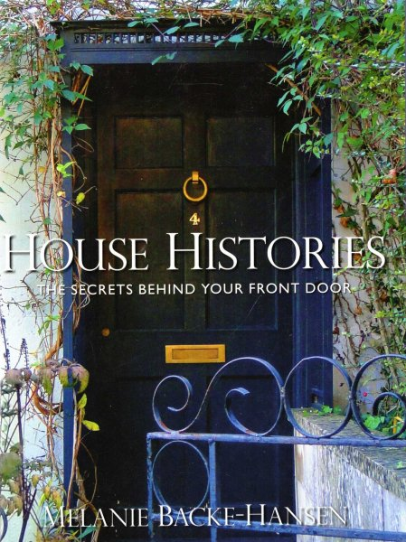 Image for House Histories : The Secrets Behind Your Front Door