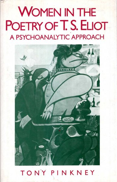 Image for Women in the Poetry of T.S. Eliot : A Psychoanalytic Approach