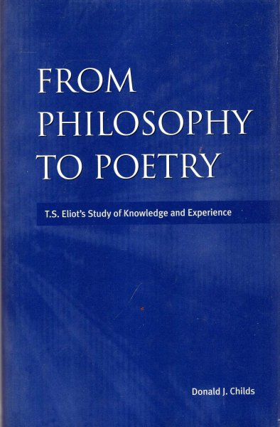 Image for From Philosophy to Poetry : TS Eliot's Study of Knowledge and Experience