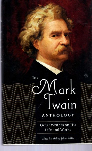 Image for The Mark Twain Anthology: Great Writers on His Life and Work (Library of America)