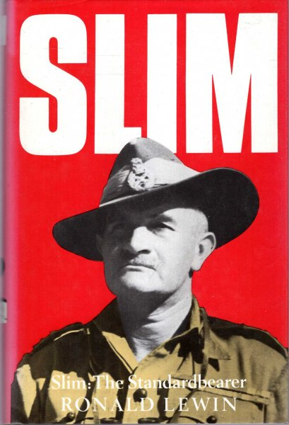 Image for Slim : The Standardbearer - A Biography of Field-Marshal The Viscount Slim