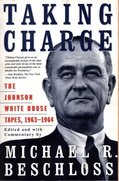 Image for Taking Charge : The Johnson White House Tapes 1963 1964