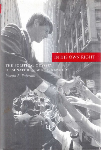 Image for In His Own Right : The Political Odyssey of Senator Robert F. Kennedy