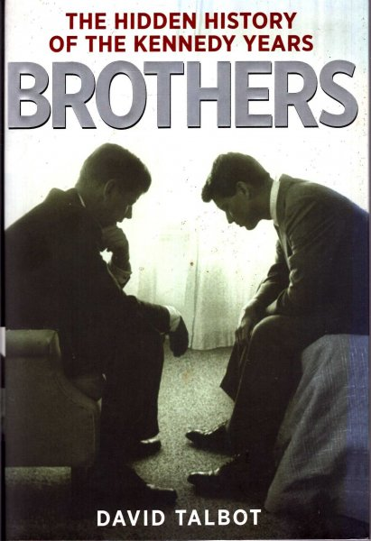 Image for Brothers : The Hidden History of the Kennedy Years