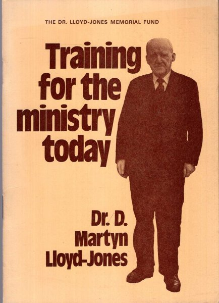 Image for Training for the Ministry Today : Inaugral Address at the opening of the London Theological Seminary, Oct 6th, 1977