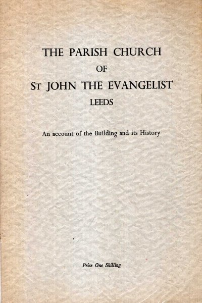 Image for The Parish Church of St John the Evangelist, Leeds - an account of the building and its history