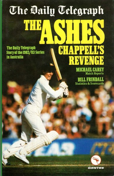 Image for The Ashes : Chappell's Revenge - The Daily Telegraph Story of the 1982-83 Series in Australia