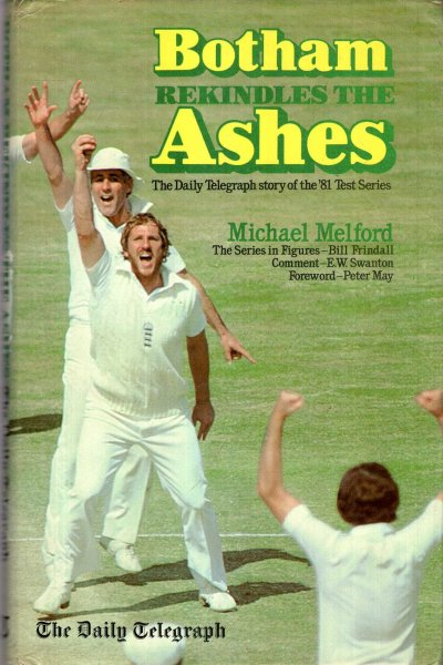 Image for Botham Rekindles the Ashes: The Daily Telegraph Story of the '81 Test Series