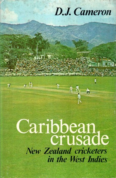 Image for Caribbean Crusade : New Zealand Cricketers in the West Indies