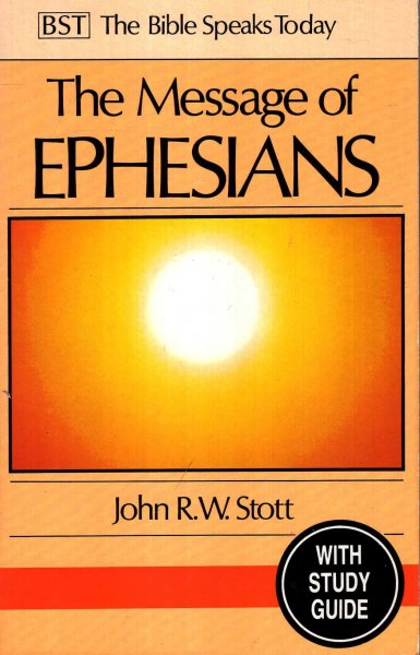 Image for The Message of Ephesians: With Study Guide: God's New Society (The Bible Speaks Today)