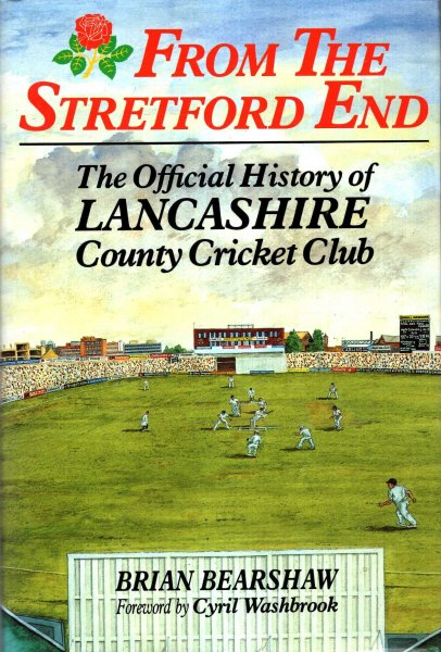 Image for From the Stretford End : Official History of the Lancashire County Cricket Club