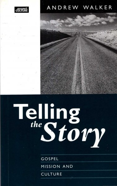 Image for Telling the Story - Gospel, Mission and Culture (Gospel and culture)