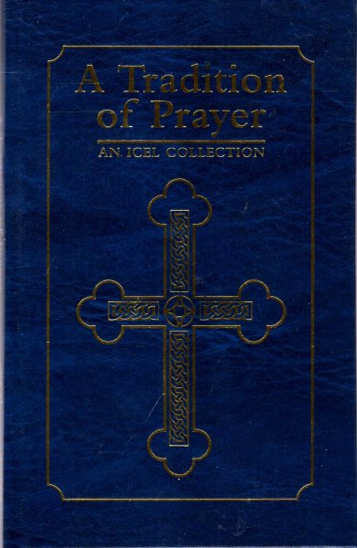 Image for A Tradition of Prayer an ICEL Collection