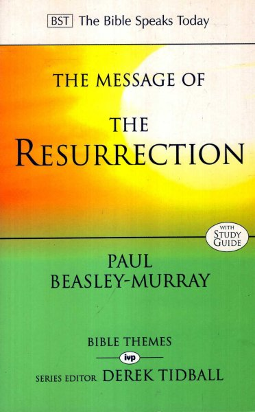 Image for The Message of the Resurrection: Christ is Risen! (The Bible Speaks Today)