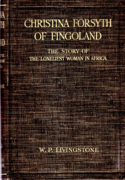 Image for Christina Forsyth of Fingoland - the story of the loneliest woman in Africa
