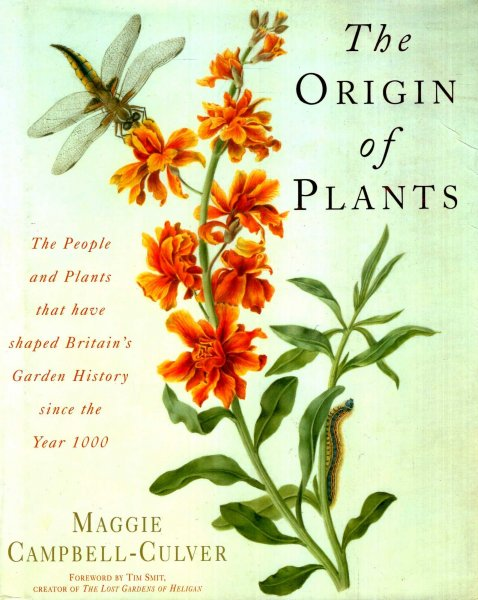Image for The Origin of Plants : The People and Plants That Have Shaped Britain's Garden History Since the Year 1000