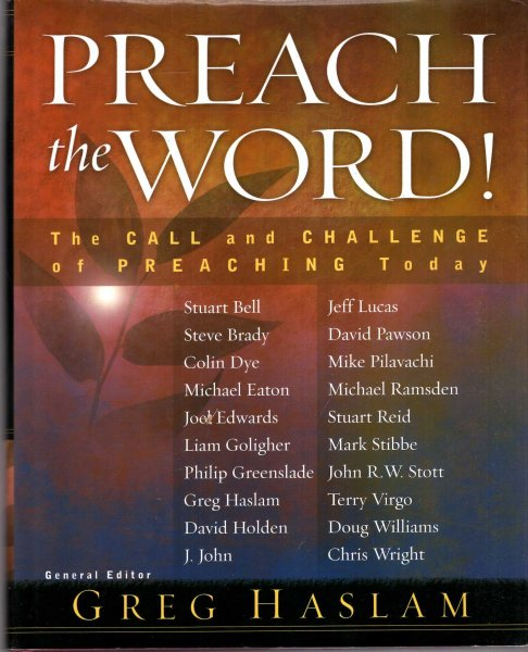 Image for Preach the Word!: The Call and Challenge of Preaching Today