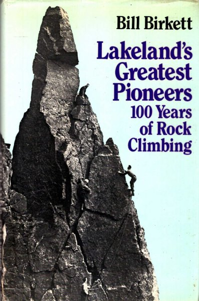 Image for Lakeland's Greatest Pioneers : One Hundred Years of Rock Climbing