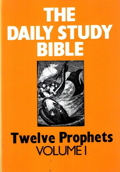 Image for The Daily Study Bible : The Twelve Prophets volume I
