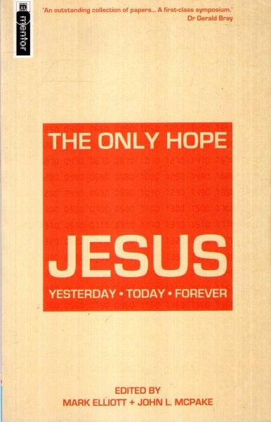 Image for The Only Hope - Jesus: Yesterday - Today - Forever