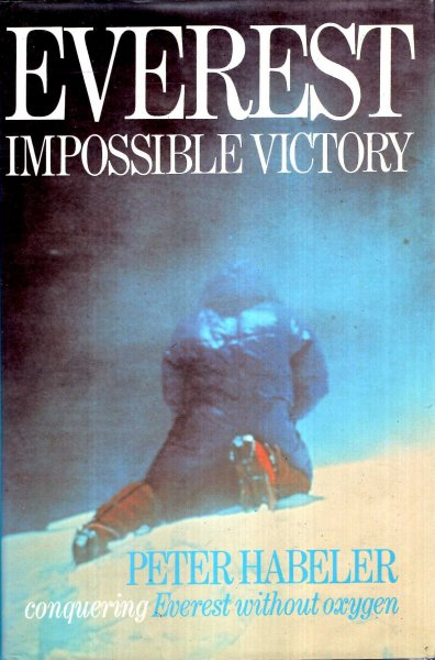 Image for Everest : Impossible Victory, conquering Everest without xxygen