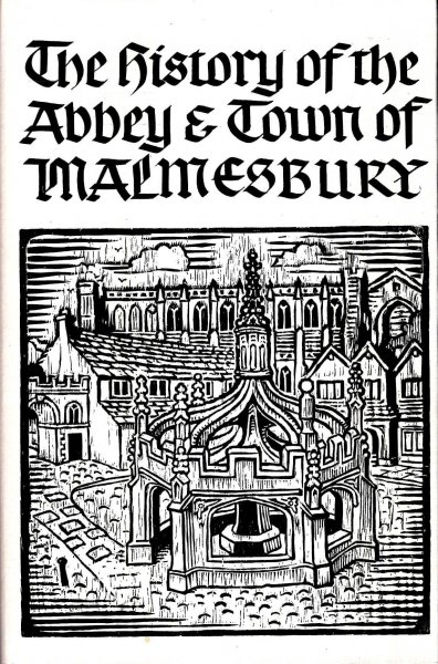 Image for The History of the Abbey and Town of Malmesbury