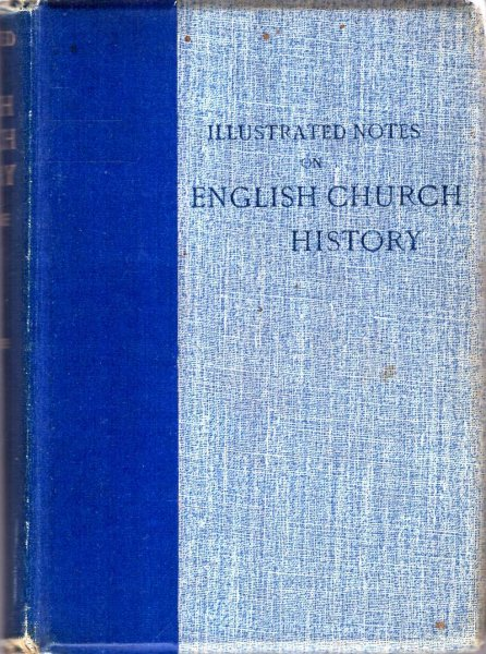 Image for Illustrated Notes on English Church History from the earliest times to the Reformation and Modern Church Work (two volumes in one)