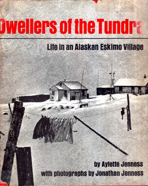 Image for Dwellers of the Tundra : Life in an Alaskan Eskimo Village