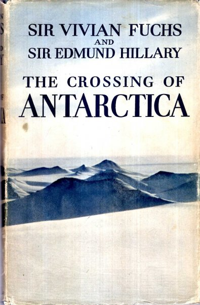 Image for The Crossing of Antarctica, The Commonwealth Trans-Aantarctic Expedition 1955-58