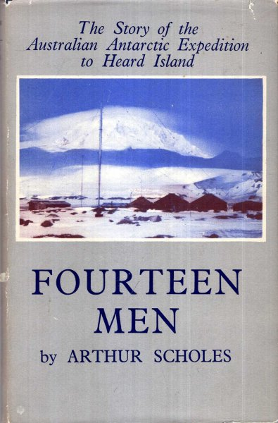 Image for Fourteen Men - the story of the Australian Antarctic Expedition to Heard Island