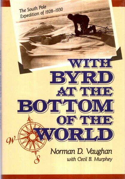 Image for With Byrd at the Bottom of the World : The South Pole Expedition of 1928-1930