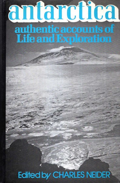 Image for Antarctica : Authentic Accounts of Life and Exploration