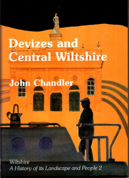 Image for Devizes and Central Wiltshire (Wiltshire: A History of Its Landscape and People)