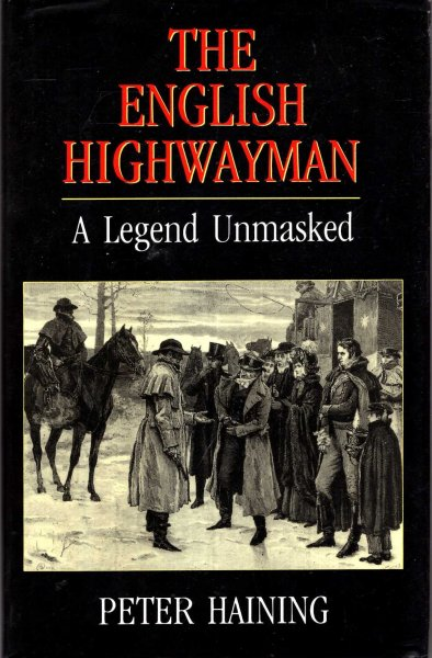 Image for The English Highwayman : A Legend Unmasked