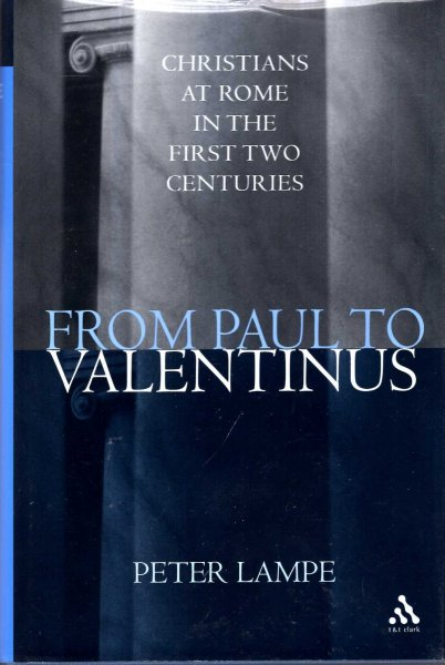 Image for From Paul to Valentinus : Christians at Rome in the First Two Centuries