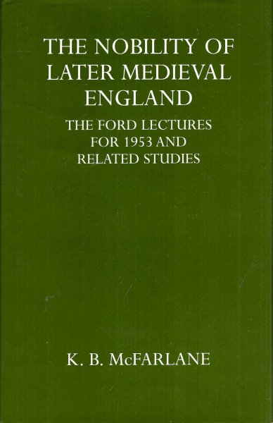 Image for The Nobility of Later Medieval England : the Ford Lectures for 1953
