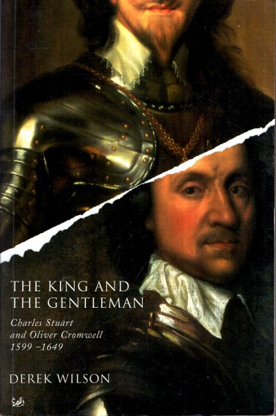 Image for The King And The Gentleman : Charles Stuart and Oliver Cromwell 1599-1649