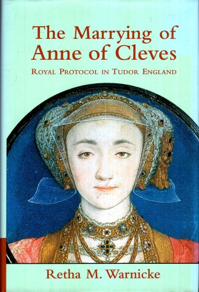 Image for The Marrying of Anne of Cleves : Royal Protocol in Early Modern England
