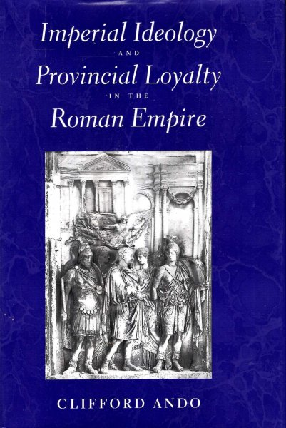 Image for Imperial Ideology and Provincial Loyalty in the Roman Empire