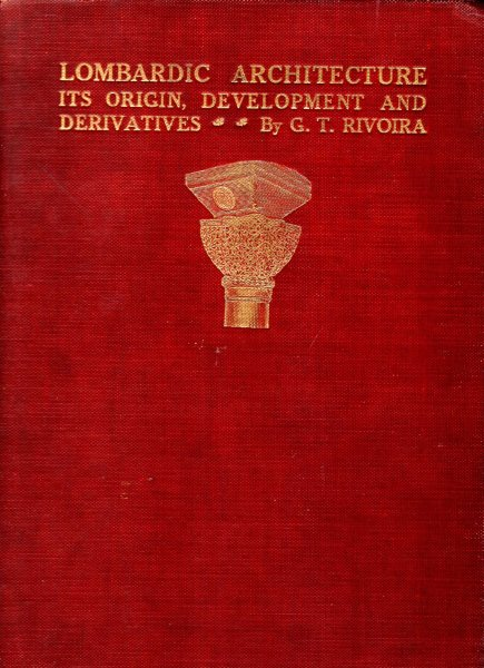 Image for Lombardic Architecture, its origin, development and derivatives (two volumes complete)
