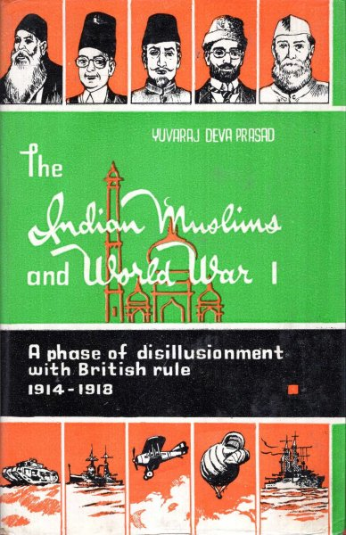 Image for the Indian Muslims and World War I (a phase of disillusionment with British Rule 1914-1918)