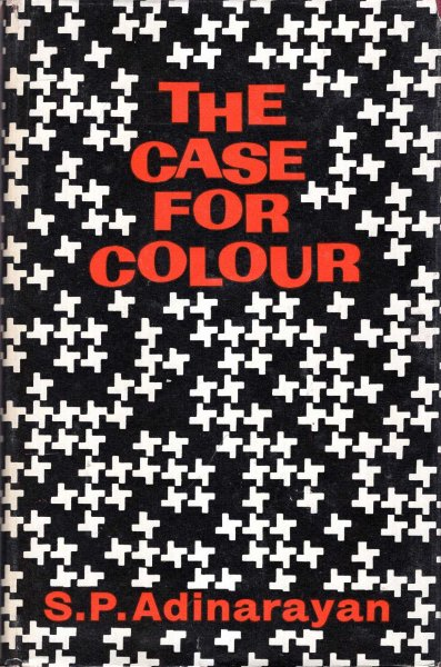 Image for The Case for Colour - an analysis of the causes, manifestations and effects of Colour prejdices.