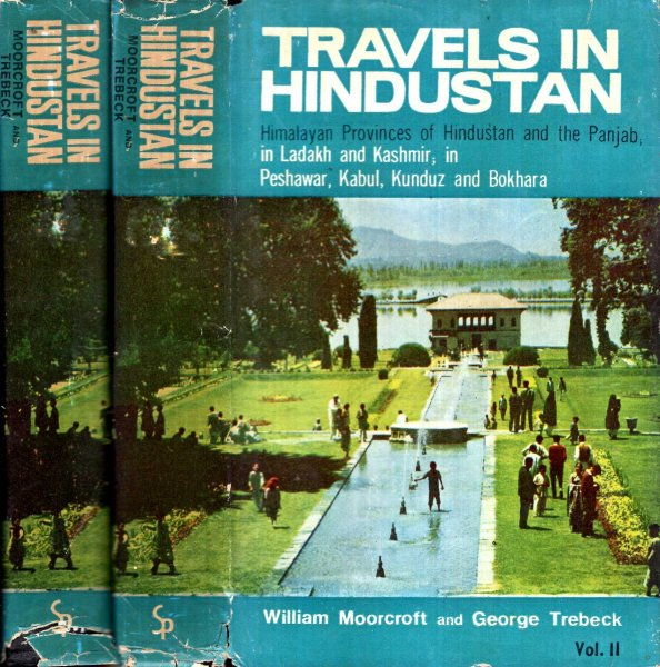 Image for Travels in the Himalayan Provinces of Hindustan and the Panjab, in Ladakh and Kashmir, in Peshawar, kabul, Kunduz and Bokhara (two volumes complete)