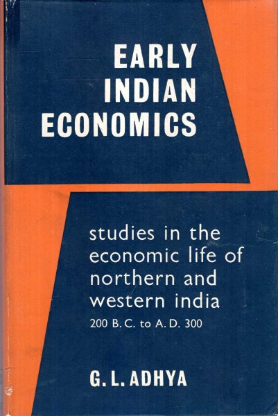 Image for Early Indian Economics  - studies in the economic life of Northern and Western India c 200 BC - 300 AD