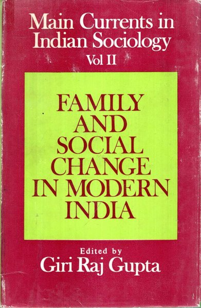 Image for Main Currents in Indian Sociology II: Family and Social Change in Modern India