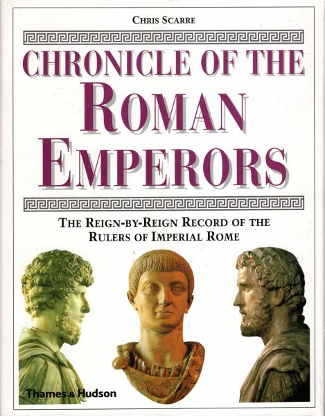 Image for Chronicle of the Roman Emperors: The Reign-by-Reign Record of the Rulers of Imperial Rome