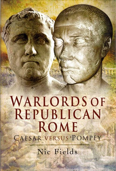 Image for Warlords of Republican Rome : Caesar Versus Pompey