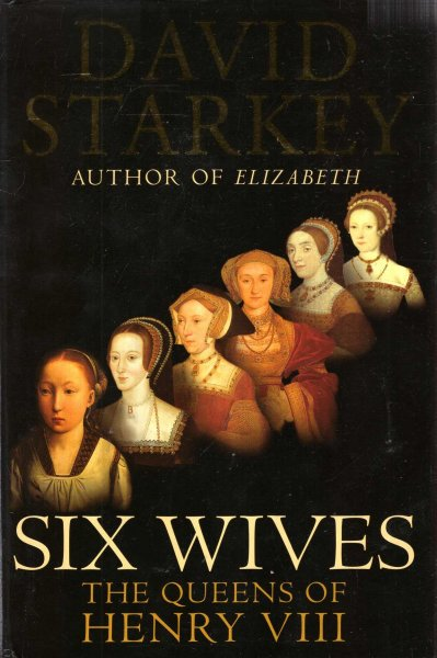Image for Six Wives : The Queens of Henry VIII